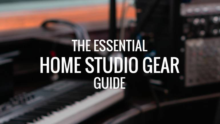 The essential home studio gear guide