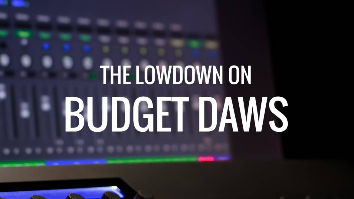 The lowdown on budget DAWs