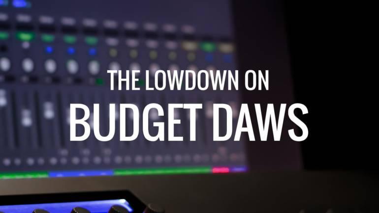 The lowdown on budget DAWs